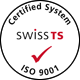 Certified System, Swiss TS, ISO 9001